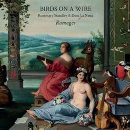 Ramages / Birds on a wire, ens. instr. et voc. | Standley, Rosemary. Chanteur. Harmonium. Percussion - non spécifié