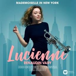 Mademoiselle in New York / Lucienne Renaudin Vary, trp, chant   Renaudin Vary, Lucienne. Trompette. Chanteur