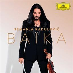 Baïka / Nemanja Radulovic, vl | Radulovic, Nemanja. Violon