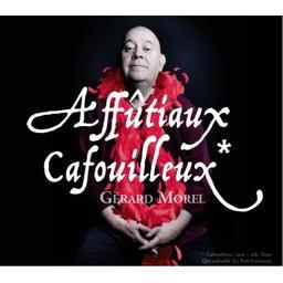 Affûtiaux cafouilleux / Gérard Morel, aut., comp., chant | Morel, Gérard. Parolier. Compositeur. Chanteur