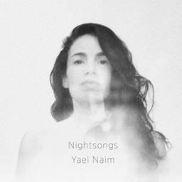 Nightsongs / Yael Naim, chant, p., guit. | Naim, Yael. Parolier. Compositeur. Chanteur. Piano. Guitare