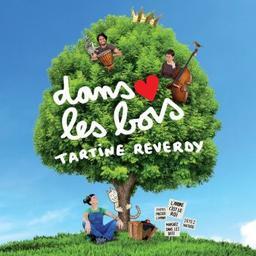 Dans les bois / Tartine Reverdy, aut., comp., chant | Tartine Reverdy. Musicien