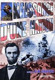 Naissance d'une nation / David Wark Griffith, réal., scénario | Griffith, David Wark. Metteur en scène ou réalisateur. Scénariste