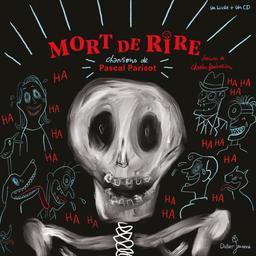 Mort de rire / Pascal Parisot, aut., comp., chant | Parisot, Pascal. Parolier. Compositeur. Chanteur
