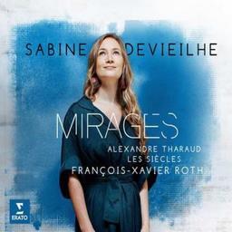 Mirages / Sabine Devieilhe, soprano | Devieilhe, Sabine. Soprano