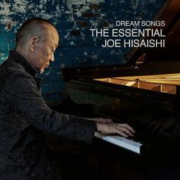 Dream songs : The essential Joe Hisaishi / Joe Hisaishi, comp., p. | Hisaishi, Joe. Compositeur. Piano