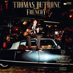 Frenchy / Thomas Dutronc, chant, guit. | Dutronc, Thomas. Chanteur. Guitare