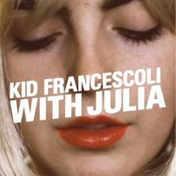 With Julia / Kid Francescoli, ens. instr. et voc. | Kid Francescoli. Musicien