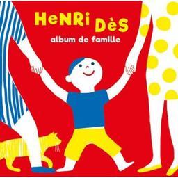 Album de famille / Henri Dès, aut., comp., chant | Dès, Henri. Parolier. Compositeur. Chanteur