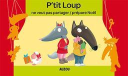 P'tit loup ne veut pas partager : P'tit loup prépare Noël / Orianne Lallemand | Lallemand, Orianne
