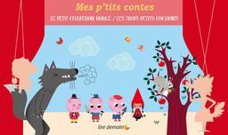 Le Petit Chaperon Rouge : Les trois petits cochons |