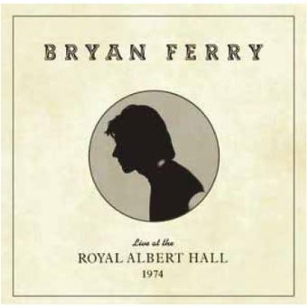Live at the Royal Albert Hall 1974 / Bryan Ferry, chant |