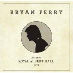 Live at the Royal Albert Hall 1974 / Bryan Ferry, chant | Ferry, Bryan. Chanteur