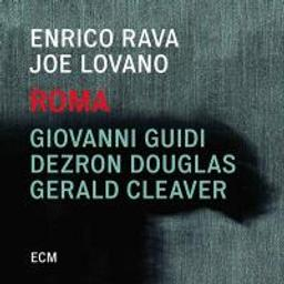 Roma / Enrico Rava, Joe Lovano, Giovanni Guidi... [et al.], musicien | Rava, Enrico. Bugle à piston