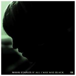 If all I was was black / Mavis Staples, chant | Staples, Mavis. Chanteur