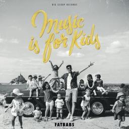 Music is for kids / Fatbabs, arr., chant | Fatbabs. Arrangeur