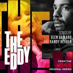 "Bande originale de la série télévisée ""The Eddy"" / Glen Ballard, Randy Kerber, comp. | Ballard, Glen. Compositeur"