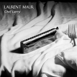 Chef Larry / Laurent Maur, comp., harmonica   Maur, Laurent. Compositeur. Harmonica
