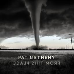 From this place / Pat Metheny, comp., guit., claviers   Metheny, Pat. Compositeur. Guitare