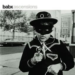Ascensions / Babx, aut., comp., chant, p., saxo. t | Babx. Parolier. Compositeur. Chanteur. Piano. Saxophone