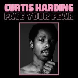 Face your fear / Curtis Harding, chant, guit.   Harding, Curtis. Chanteur. Guitare