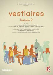 Vestiaires, saison 2 / Vincent Burgevin, Franck Lebon, réal. | Burgevin, Vincent. Metteur en scène ou réalisateur