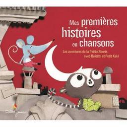 Mes premières histoires en chansons : les aventures de la Petite Souris avec Ouistiti et Petit Kaki | Bergame, Cécile. Récitante