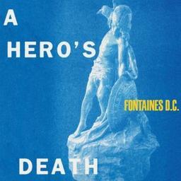 A hero's death / Fontaines D.C., ens. voc. et instr.   Fontaines D.C.. Musicien