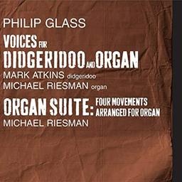 Voices for didgeridoo and organ / Philip Glass, comp.   Glass, Philip. Compositeur