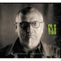 Révolution / François Corneloup, comp., saxo.    Corneloup, François. Compositeur. Saxophone