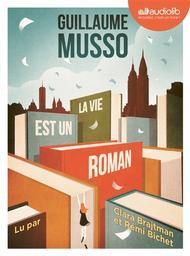 La vie est un roman / Guillaume Musso | Musso, Guillaume