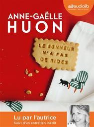 Le bonheur n'a pas de rides : suivi d'un entretien avec l'autrice / Anne-Gaëlle Huon | Huon, Anne-Gaëlle