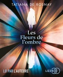 Les fleurs de l'ombre / Tatiana de Rosnay | Rosnay, Tatiana de