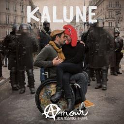 Amour, entre résistance & utopie / Kalune, aut., comp., chant | Kalune. Parolier. Compositeur. Chanteur