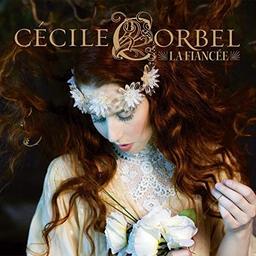 La fiancée / Cécile Corbel, aut., comp., chant | Corbel, Cécile. Parolier. Compositeur. Chanteur