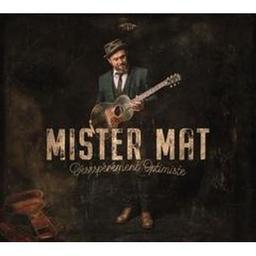 Désespérément optimiste / Mister Mat, aut., comp., chant, guit. | Mister Mat. Parolier. Compositeur. Chanteur. Guitare