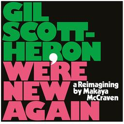 We're new again / Gil Scott-Heron, comp., chant, p. | Scott-Heron, Gil. Compositeur. Chanteur. Piano