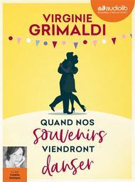 Quand nos souvenirs viendront danser / Virginie Grimaldi | Grimaldi, Virginie
