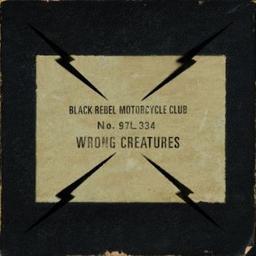 Wrong creatures / Black Rebel Motorcycle Club, ens. instr. et voc.   B.R.M.C.. Musicien