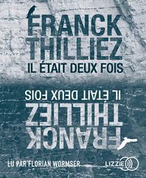 Il était deux fois / Franck Thilliez | Thilliez, Franck