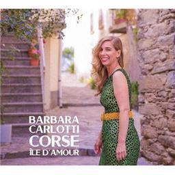Corse, île d'amour / Barbara Carlotti, aut., comp., chant | Carlotti, Barbara. Chanteur