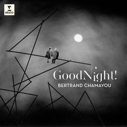 Good night ! / Bertrand Chamayou, p. | Chamayou, Bertrand. Piano