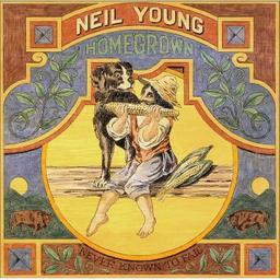 Homegrown / Neil Young, aut., comp., guit., harmonica, chant   Young, Neil. Parolier. Compositeur. Guitare. Harmonica. Chanteur