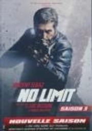 No limit, saison 3 / Ludovic Colbeau-Justin, Akim Isker, Frédéric Berthe, réal. | Colbeau-justin, Ludovic. Metteur en scène ou réalisateur