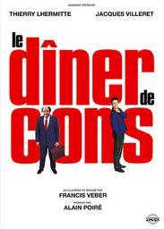 Le dîner de cons / Francis Veber, réal., scénario | Veber, Francis. Metteur en scène ou réalisateur. Scénariste