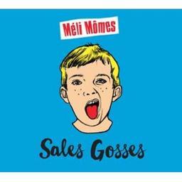 Sales gosses / Méli Mômes, ens. voc. et instr. | Méli-Mômes. Musicien