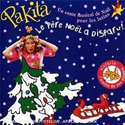 Le Père Noël a disparu ! / Pakita, aut., comp., chant | Pakita. Parolier. Compositeur. Chanteur