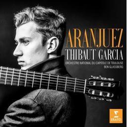 Aranjuez / Thibaut Garcia, guit.   Garcia, Thibaut. Guitare