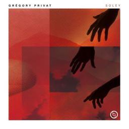 Soley / Grégory Privat, comp., p., chant   Privat, Grégory. Compositeur. Piano. Chanteur