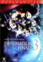 Destination finale 3 / James Wong, réal., scénario | Wong, James. Metteur en scène ou réalisateur. Scénariste